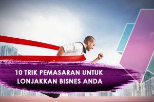 10 Trik Pemasaran untuk Lonjakkan Bisnes Anda